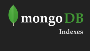 Query Optimizer and Indexing in MongoDB