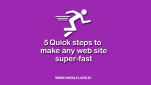 5 Quick Steps to Make any Website Super-Fast