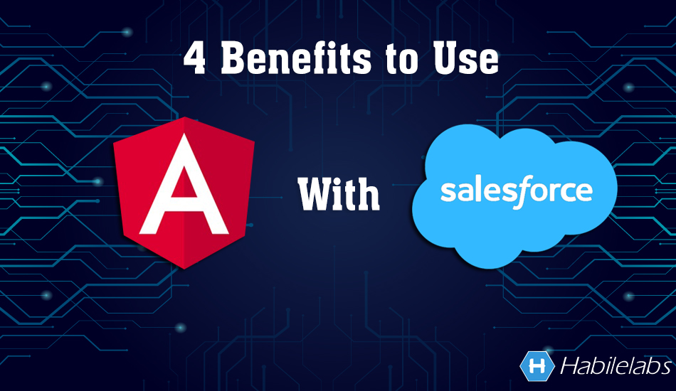 Benefits to Use Angular JS With Salesforce
