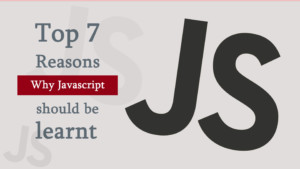 7 Reasons Why to Learn JavaScript as First Preference
