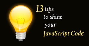 13 JavaScript Techniques to Improve Your Code