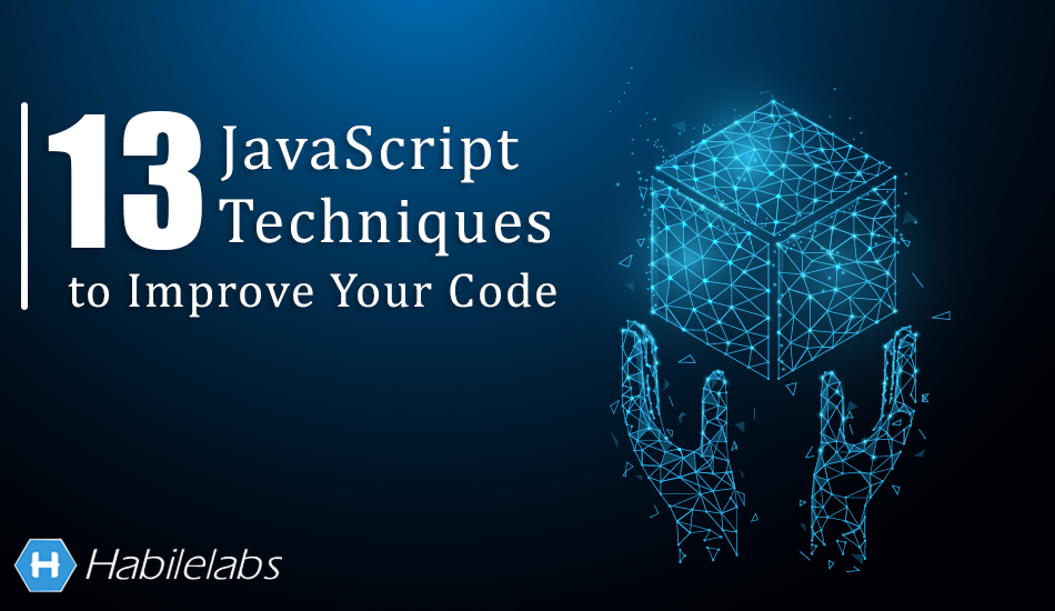 JavaScript Techniques to Improve Your Code
