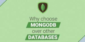 Why choose MongoDB over other Databases?