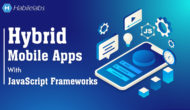 Build Hybrid Mobile Apps with JavaScript Frameworks