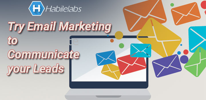 try-e-mail-marketing-to-communicate-with-leads