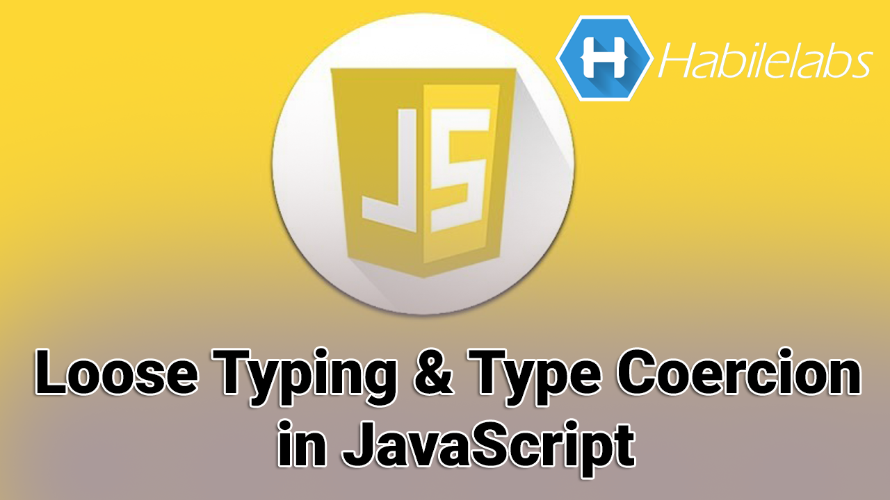 LOOSE TYPING AND TYPE COERCION IN JAVASCRIPT