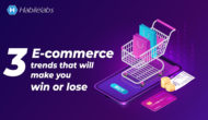 E-commerce trends to make you win or lose