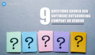 9 questions you should ask your software outsourcing company or vendor