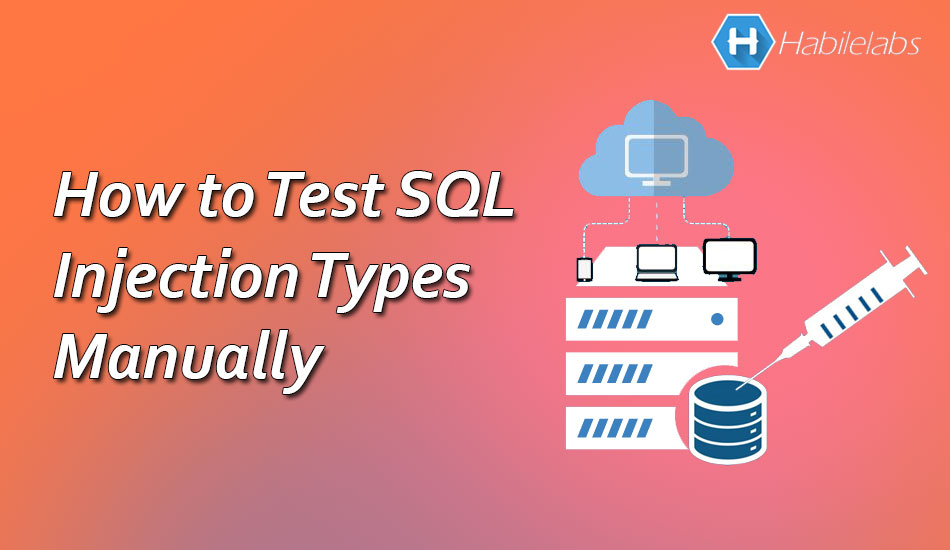 SQL Injection Types – How to Test SQL Injection Manually