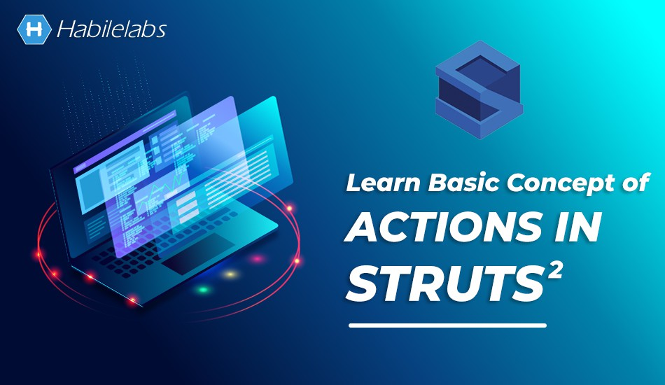 Basic Concept of Actions in Struts2 | ActionSupport in Struts2